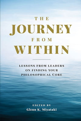 The Journey from Within - Lessons from Leaders on Finding Your Philosophical Core