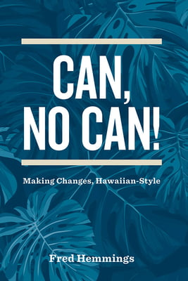 Can, No Can! -Making Changes Hawaiian-Style
