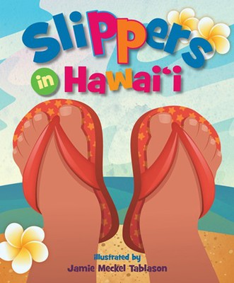 Slippers in Hawai'i - Illustrated by Jamie Meckel Tablason