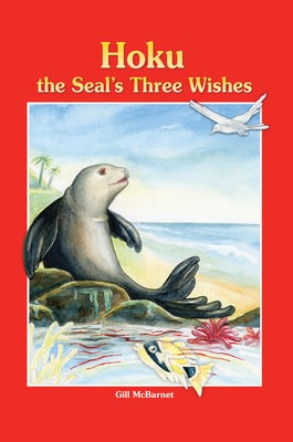 Hoku the Seal's Three Wishes