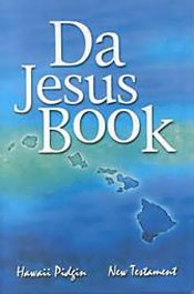 Da Jesus Book: Hawai'i Pidgin New Testament