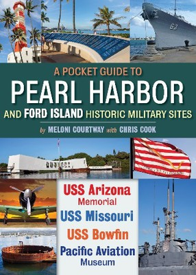 A POCKET GUIDE TO PEARL HARBOR SITES - USS Arizona Memorial, USS Missouri, USS Bowfin, Pacific Aviation Museum