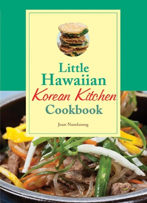 LITTLE HAWAIIAN KOREAN KITCHEN COOKBOOK