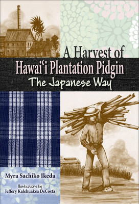 A Harvest of Hawai'i Plantation Pidgin - The Japanese Way