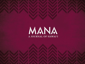 MANA - A Journal of Hawai'i