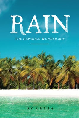 Rain - The Hawaiian Wonder Boy