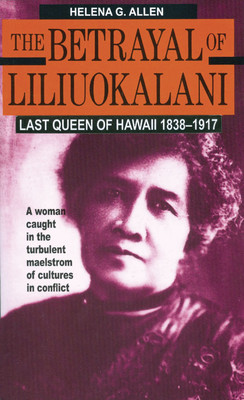 The Betrayal of Liliuokalani