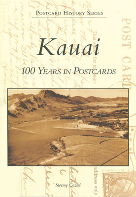 Kauai: 100 Years in Postcards