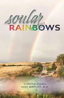 Soular Rainbows -A Collection of Poetry