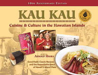 Kau Kau -Cuisine & Culture in the Hawaiian Islands, 10th Anniversary Edition