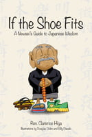 If the Shoe Fits -A Newsei's Guide to Japanese Wisdom