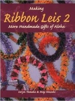 Making Ribbon Leis 2 and More Handmade Gifts of Aloha