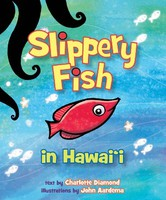 Slippery Fish in Hawai'i