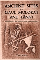 Ancient Sites of Maui, Moloka'i and Lana'i