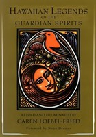 Hawaiian Legends of the Guardian Spirits
