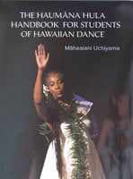 The Haumāna Hula Handbook for Students of Hawaiian Dance