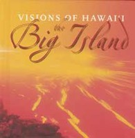 Visions of Hawaii: The Big Island