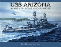 USS Arizona: Warship, Tomb, Monument