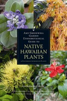Amy Greenwell Garden Ethnobotanical Guide to Native Hawaiian Plants
