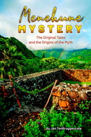 Menehune Mystery -The Original Tales and the Origins of the Myth