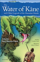 The Water of Kane and Other Legends of the Hawaiian Islands (Revised Edition)