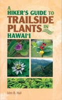 A Hiker's Guide to Trailside Plants in Hawai'i