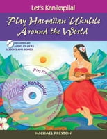 Let's Kanikapila! Play Hawaiian 'Ukulele Around the World