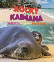 Rocky and Kaimana - Waikiki's Hawaiian Monk Seals