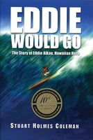 Eddie Would Go -The Story of Eddie Aikau, Hawaiian Hero