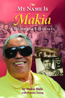 My Name is Makia - A Memoir of Kalaupapa