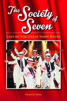 The Society of Seven: Last of the Great Show Bands