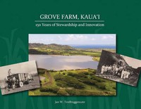 Grove Farm, Kauaʻi: 150 Years of Stewardship and Innovation