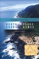 North Shore Place Names: Kahuku to Ka'ena