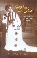 In Haste with Aloha - Letters and Diaries of Queen Emma, 1881-1885