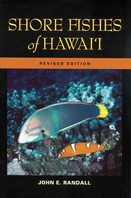 Shore Fishes of Hawaii (REVISED EDITION)