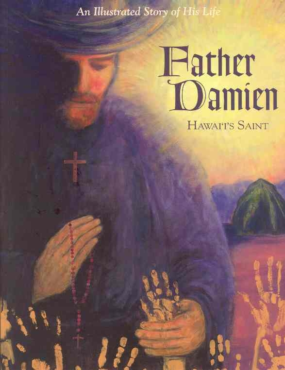 """a biography josef de veuster or father damien Churches are part of father damien's legacy on molokai  22 correctly  responded that he was born jozef de veuster (also written """"joseph de."""