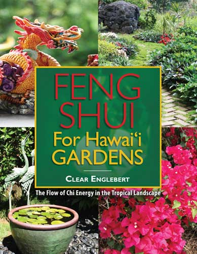 feng shui for hawai i gardens the flow of chi energy in the tropical landscape. Black Bedroom Furniture Sets. Home Design Ideas