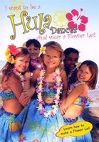 I Want to Be Hula Dancer and Wear a Flower Lei